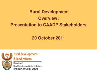 Rural Development Overview: Presentation to CAADP Stakeholders  20 October 2011