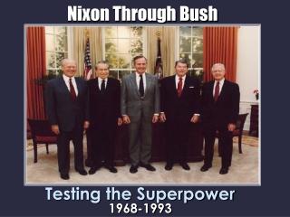Nixon Through Bush