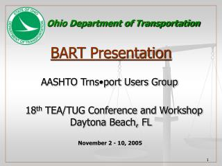 BART Presentation AASHTO Trns•port Users Group     18 th  TEA/TUG Conference and Workshop Daytona Beach, FL