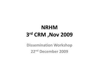 NRHM 3 rd  CRM ,Nov 2009