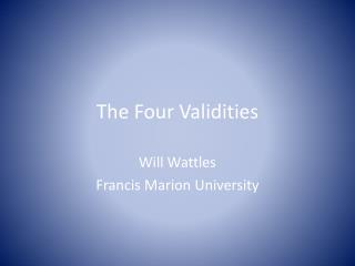 The Four Validities