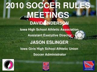 2010 SOCCER RULES MEETINGS
