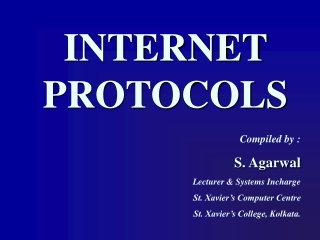 Compiled by : S. Agarwal Lecturer & Systems Incharge St. Xavier's Computer Centre