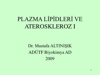 PLAZMA LİPİDLERİ VE ATEROSKLEROZ I