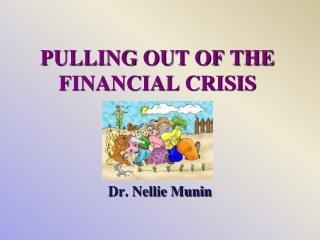 PULLING OUT OF THE FINANCIAL CRISIS