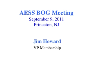 AESS BOG Meeting September 9, 2011 Princeton, NJ