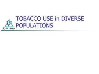 TOBACCO USE in DIVERSE POPULATIONS