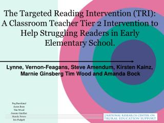 The Targeted Reading Intervention (TRI):  A Classroom Teacher Tier 2 Intervention to Help Struggling Readers in Early El