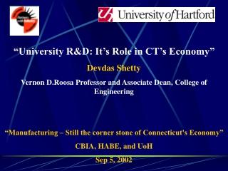 """""""University R&D: It's Role in CT's Economy"""" Devdas Shetty"""