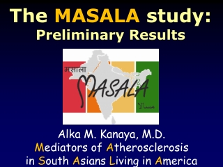 The  MASALA  study: Preliminary Results