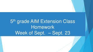 5 th  grade AIM Extension Class Homework Week of Sept.  – Sept. 23