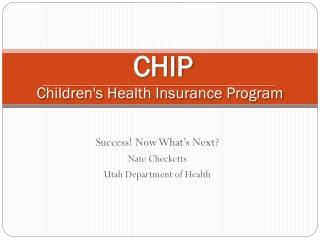 CHIP Children's Health Insurance Program
