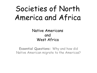 Societies of North America and Africa Native Americans and West Africa