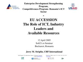 Enterprise Development Strengthening Program, Competitiveness Program- Romania s ICT Sector - EU ACCESSION The Role of I
