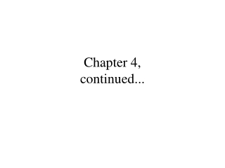 Chapter 4, continued...