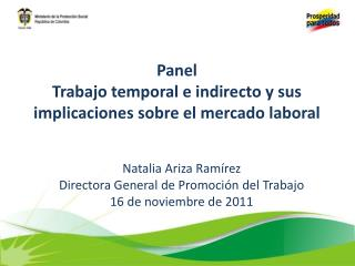 Panel  Trabajo temporal e indirecto y sus implicaciones sobre el mercado laboral