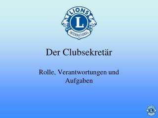 Der Clubsekretär