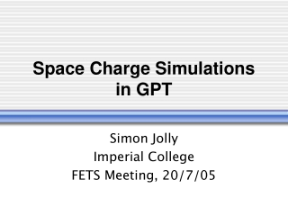 Space Charge Simulations in GPT