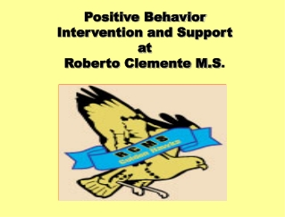 Positive Behavior Intervention and Support  at Roberto Clemente M.S .