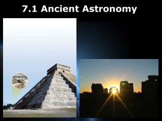 7.1  Ancient Astronomy
