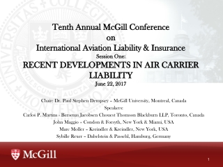 Chair: Dr. Paul Stephen Dempsey – McGill University, Montreal, Canada Speakers: