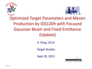 X. Ding, UCLA Target Studies Sept 20, 2012