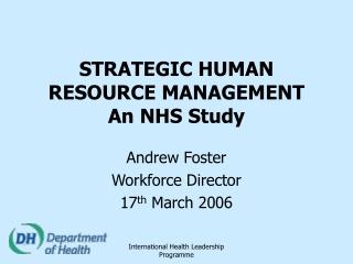 STRATEGIC HUMAN RESOURCE MANAGEMENT An NHS Study