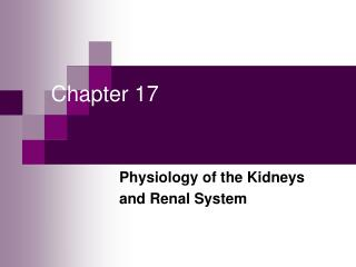 Physiology of the Kidneys and Renal System