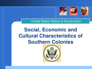 Social, Economic and Cultural Characteristics of Southern Colonies