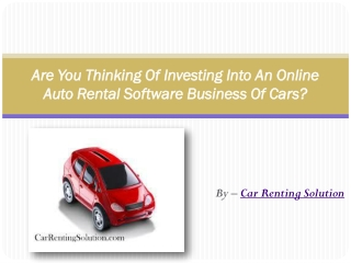 Are You Thinking Of Investing Into An Online Auto Rental Sof
