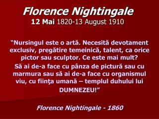 Florence Nightingale 12 Mai 1820- 13 August  1910