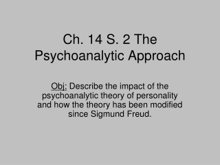 Ch. 14 S. 2 The Psychoanalytic Approach