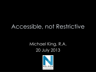 Accessible, not Restrictive