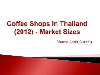 Coffee Shops in Thailand (2012) - Market Sizes