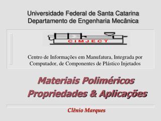 Centro de Informações em Manufatura, Integrada por Computador, de Componentes de Plástico Injetados