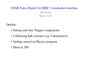 STAR Status Report for RHIC Coordination meeting Bill Christie January 12, 2005.