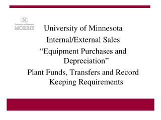 "University of Minnesota Internal/External Sales  ""Equipment Purchases and Depreciation"" Plant Funds, Transfers and R"
