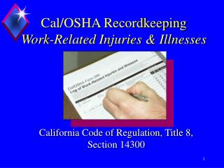Cal/OSHA Recordkeeping Work-Related Injuries & Illnesses