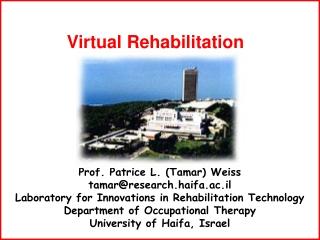 Prof. Patrice L. (Tamar) Weiss tamar@research.haifa.ac.il