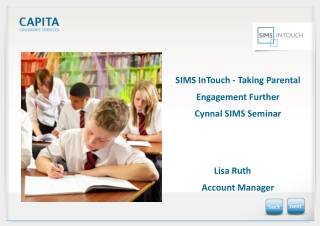 SIMS InTouch -  Taking Parental Engagement Further Cynnal SIMS Seminar Lisa Ruth Account Manager