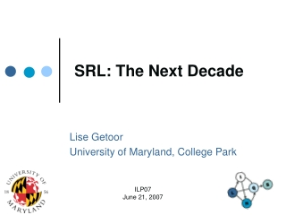 SRL: The Next Decade