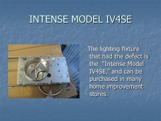 INTENSE MODEL IV4SE