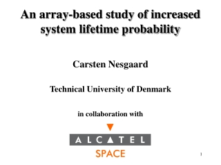 An array-based study of increased  system lifetime probability