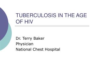 TUBERCULOSIS IN THE AGE OF HIV