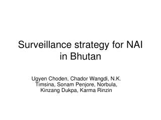 Surveillance strategy for NAI in Bhutan