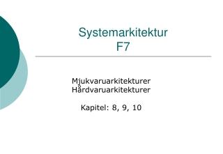 Systemarkitektur F7