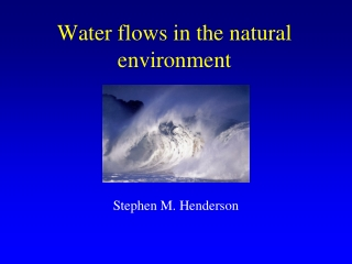 Water flows in the natural environment