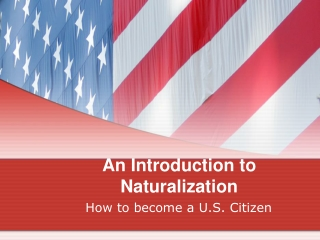 An Introduction to Naturalization