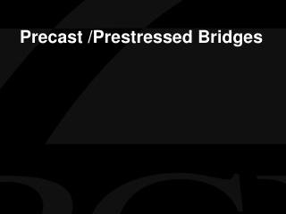 Precast /Prestressed Bridges