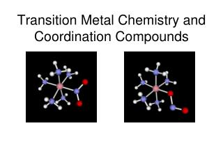 Transition Metal Chemistry and Coordination Compounds